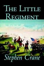 The Little Regiment by Stephen Crane, Fiction, Historical, Classics, War & Military