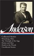Sherwood Anderson:  Winesburg, Ohio / The Triumph of the Egg / Horses and Men / Death in the Woods / Uncollected Stories (Library of