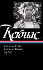 Jack Kerouac: Visions of Cody, Visions of Gerard, Big Sur