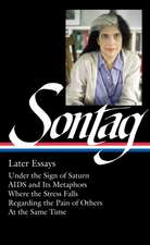 Susan Sontag: Later Essays: Regarding the Pain of Others / At the Same Time