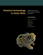 Historical Archaeology in South Africa: Material Culture of the Dutch East India Company at the Cape