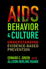 AIDS, Behavior, and Culture: Understanding Evidence-Based Prevention