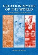 Creation Myths of the World:  An Encyclopedia