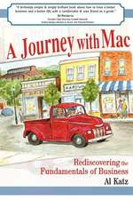A Journey with Mac:  Rediscovering the Fundamentals of Business