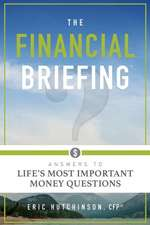 The Financial Briefing:  Answers to Life's Most Important Money Questions