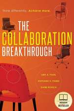The Collaboration Breakthrough:  Think Differently. Achieve More.