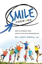 Smile Forward: How to Improve Your Child's Life with Orthodontics