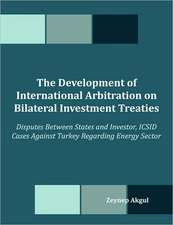 The Development of International Arbitration on Bilateral Investment Treaties