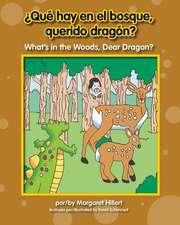 Qu' Hay En El Bosque, Querido Dragn? / What's in the Woods, Dear Dragon?