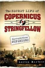 The Secret Life of Copernicus H. Stringfellow:  Surreptitious Superhero