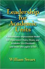 Leadership for Academic Units:  A Detailed and Integrated Approach to Improving an Academic Unit