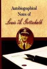 Autobiographical Notes of Louis A. Gottschalk