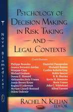 Psychology of Decision Making in Risk Taking and Legal Contexts