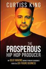 The Prosperous Hip Hop Producer