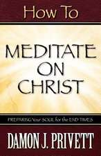 How To Meditate On Christ