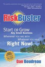 RiskBuster:  Start or Grow Any Small Business Wherever You Are with Whatever You Have Right Now!