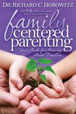 Family Centered Parenting:  Your Guide for Growing Great Families