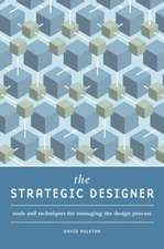 The Strategic Designer:  Tools and Techniques for Managing the Design Process