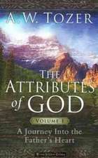 The Attributes of God:  A Journey Into the Father's Heart, with Study Guide