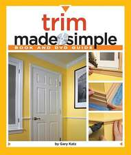 Trim Made Simple [With DVD]:  A Blueprint for the Way We Really Live