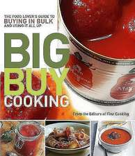 Big Buy Cooking:  The Food Lover's Guide to Buying in Bulk and Using It All Up