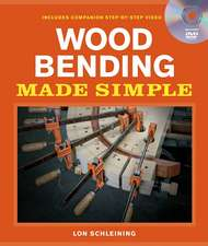 Wood Bending Made Simple [With DVD]:  Best Recipes from Kitchen Gardener