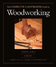 The Complete Illustrated Guide to Woodworking DVD Collection: And Cabinet Construction, the