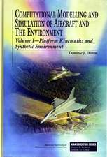 Computational Modelling and Simulation of Aircraft and the Environment: Volume 1: Platform Kinematics and Synthetic Environment