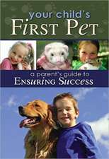 Your Child's First Pet: A Parent's Guide to Ensuring Success