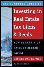 Complete Guide to Investing in Real Estate Tax Liens & Deeds: How to Earn High Rates of Return -- Safely