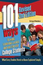 101 Ways to Make Studying Easier & Faster for College Students: What Every Student Needs to Know Explained Simply
