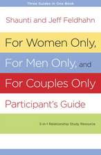 For Women Only, for Men Only, and for Couples Only:  Three-In-One Relationship Study Resource