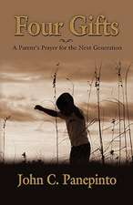 Four Gifts: A Parent's Prayer for the Next Generation