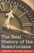 The Real History of the Rosicrucians