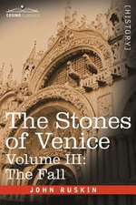 The Stones of Venice, Volume III