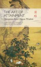 The Art of Attainment: Quotations from Chinese Wisdom