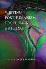 Writing Posthumanism, Posthuman Writing