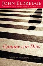 Camine con Dios: Encuentre una intimidad conversacional con Dios
