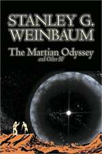 The Martian Odyssey and Other SF by Stanley G. Weinbaum, Science Fiction, Adventure, Short Stories