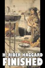 Finished by H. Rider Haggard, Fiction, Fantasy, Historical, Action & Adventure, Fairy Tales, Folk Tales, Legends & Mythology:  From the First 10 Years of 32 Poems Magazine