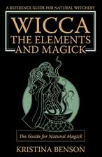 Wicca, the Elements and Magick:  Natural Magick and Wicca