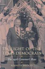 Twilight of the Texas Democrats:  The 1978 Governor's Race