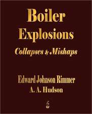 Boiler Explosions Collapses and Mishaps (1912)