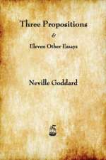 Three Propositions and Eleven Other Essays