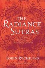 The Radiance Sutras: 112 Gateways to the Yoga of Wonder and Delight