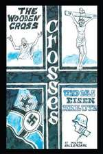 Crosses - The Life and Partial History of a German Family, Their Values and Experiences