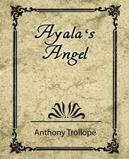 Ayala's Angel - Trollope