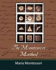 The Montessori Method - Maria Montessori