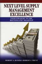 Next Level Supply Management Excellence:  Your Straight to the Bottom Line Roadmap