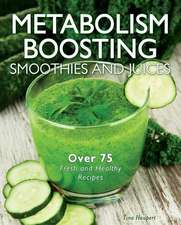 Metabolism-Boosting Smoothies and Juices:  From Ribs to Rubs to Sizzling Sides, Everything You Need for Your Paleo BBQ